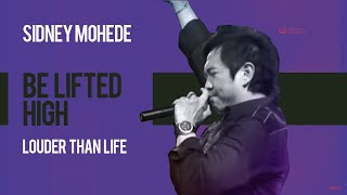 Sidney Mohede - Be Lifted High ( Hosanna) - Louder than Life