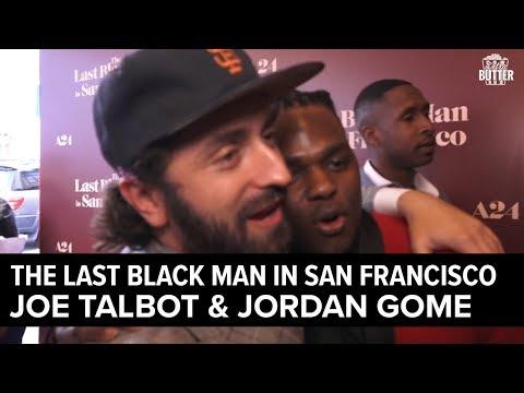 The Last Black Man In San Francisco: Joe Talbot And Jordan Gome (Don De La Palabra) Interview
