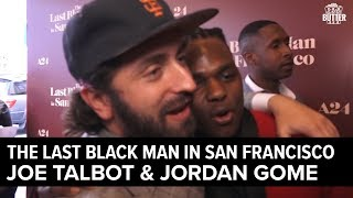 The Last Black Man In San Francisco: Joe Talbot And Jordan Gome (Don De La Palabra) Interview