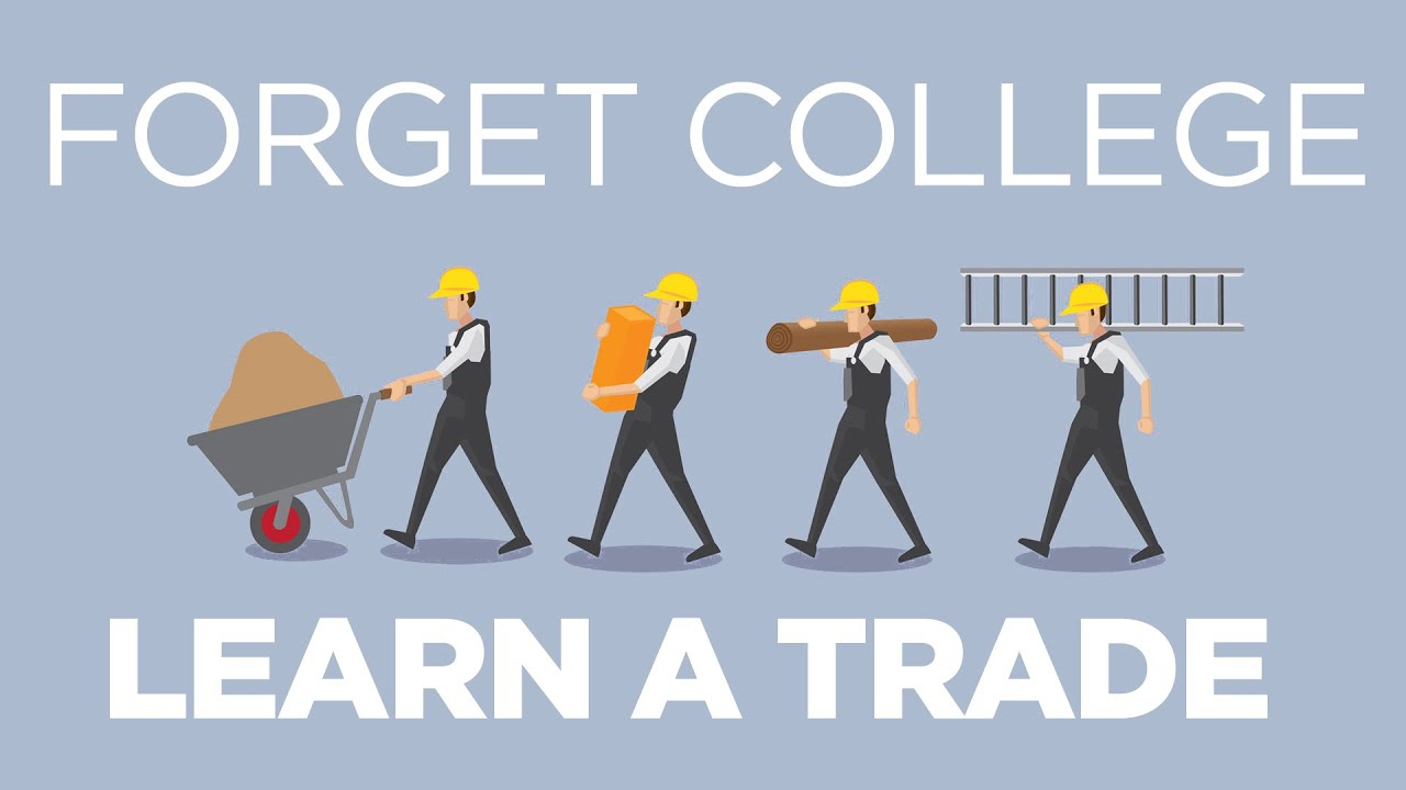 Forget College, Learn a Trade - YouTube