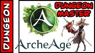 Dungeon Master . ArcheAge . 2° DUNGEON lv30+ . POWERED BY SAO