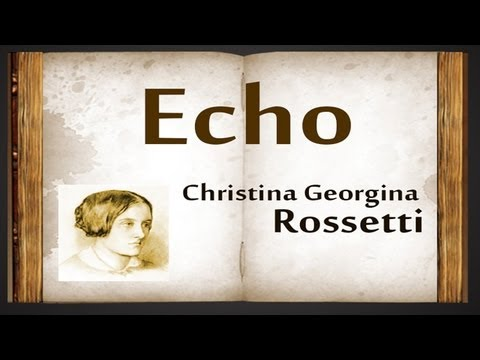 Echo by Christina Rossetti - Poetry Reading