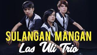 Lagu Batak Paling Mantap - SULANGAN MANGAN - Las Uli Trio - Cipt. Elbanus Manik #lagubatak