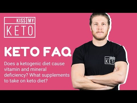 Does a ketogenic diet cause vitamin and mineral deficiency? What supplements to take on keto diet?