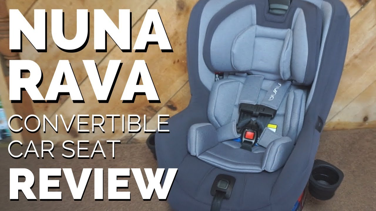 Nuna Rava Convertible Car Seat Review After 1 Year Of Use