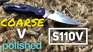Coarse vs Polished - S110V Steel Edge Retention