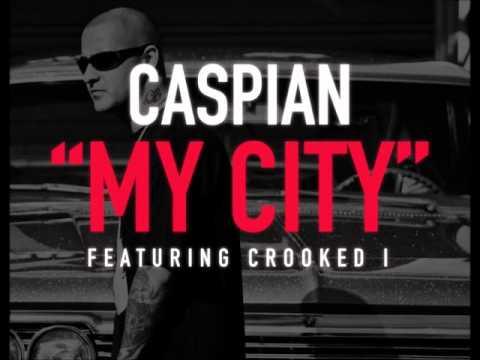 Caspian Feat Crooked I - My City [HD Sound]