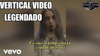 Billie Eilish - you should see me in a crown (Vertical Video) (LEGENDADO) (TRADUÇÃO) (PT-BR)