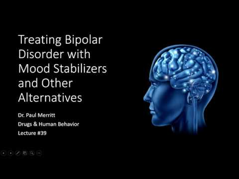 Lecture 39   Treating Bipolar Disorder With Mood Stabilizers And Other Alternatives