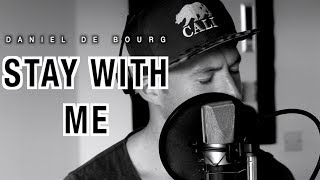 Sam Smith -  STAY WITH ME (Daniel de Bourg rendition)