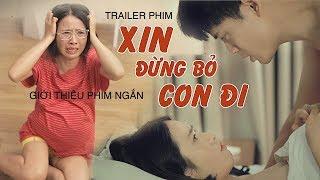 Muối TV | Xin đừng bỏ con đi | Trailer giới thiệu phim XIN đừng giết con đi