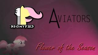 Bronyfied - Flower of the Season (ft. Aviators)