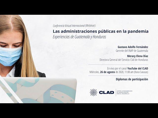 #WebinarCLAD Las administraciones públicas en la pandemia: experiencias de Guatemala y Honduras
