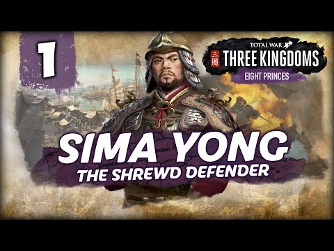 THE SHREWD DEFENDER RISES! Total War: Three Kingdoms - 8 Princes - Sima Yong - Romance Campaign #1