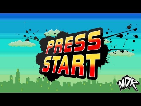 ♪ MDK - Press Start [FREE DOWNLOAD] ♪
