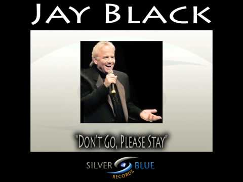 Don't Go, Please Stay - (Please Stay, Don't Go) Jay Black Official Video