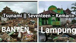 SEDIH!! | Pray For Banten dan Lampung | Seventeen - Kemarin
