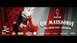 โอ้วแม่สาวน้อย - The Circus feat.เก่ง ธชย OFFICIAL MV