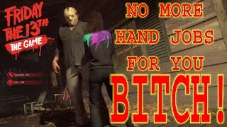 Friday the 13th: The Game No More Hand Jobs For You!