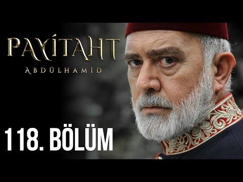 Payitaht Abdülhamid 118. Bölüm