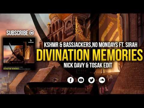 KSHMR & Bassjackers,No Mondays Ft. Sirah - Divination Memories (Nick Davy & TOSAK Edit)