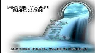 More Than Enough - Xande feat Alina Baraz @Alina Baraz
