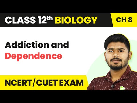 Addiction and Dependence – Drug and Alcohol Abuse   Human Health and Disease   NEET    Biology