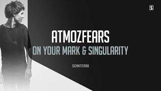 Atmozfears - On Your Mark & Singularity (#SCAN209)