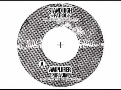 PUPAJIM / STAND HIGH PATROL - AMPLIFIER (STAND HIGH RECORD)