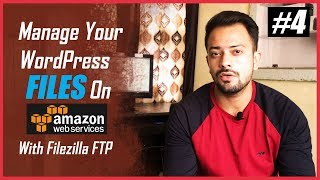 [#4] How to Manage Your WordPress Files on AWS With FileZilla FTP