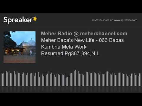 Meher Baba's New Life - 066 Babas Kumbha Mela Work Resumed,Pg387-394,N L