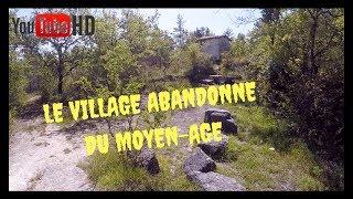 Le Village abandonné du Moyen-age (Phénomène paranormal?)