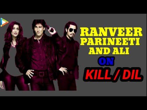 Exclusive Interview: Ranveer Singh, Parineeti Chopra, Ali Zafar Exclusive Interview On Kill Dil