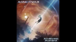 Agnetivax - Achieving Moksha