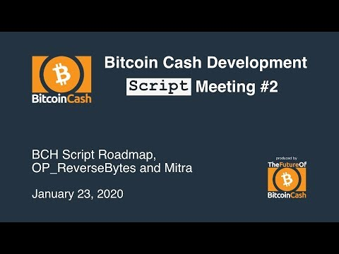 Bitcoin Cash Development Script Meeting #2 - January 23, 2020