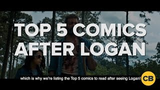 Top 5 Comics to Read After Seeing Logan
