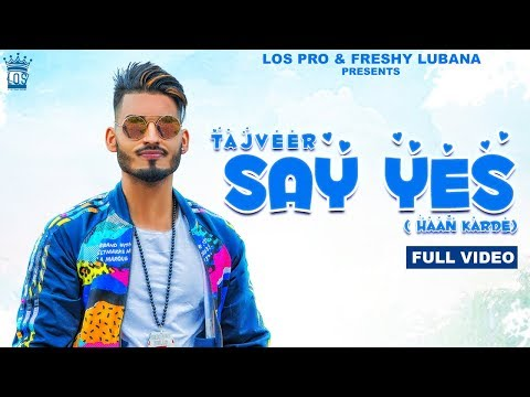 Say Yes | Tajveer | Official Video | LosPro | Latest Video Song 2018