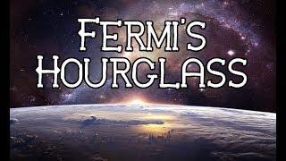 """""""Fermi's Hourglass"""""""