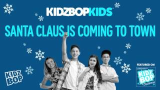 KIDZ BOP Kids - Santa Claus Is Coming To Town (KIDZ BOP Christmas)