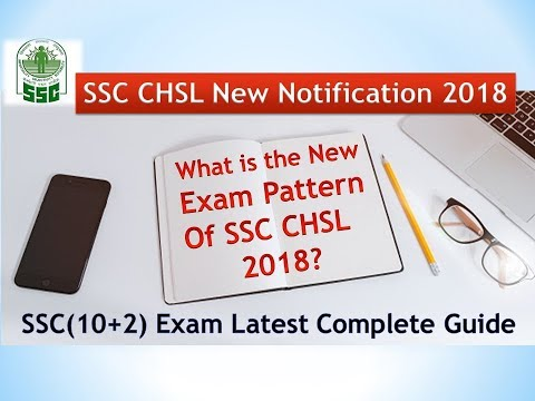 SSC CHSL New Notification 2018 | What Is The New Exam Pattern Of SSC CHSL 2018?