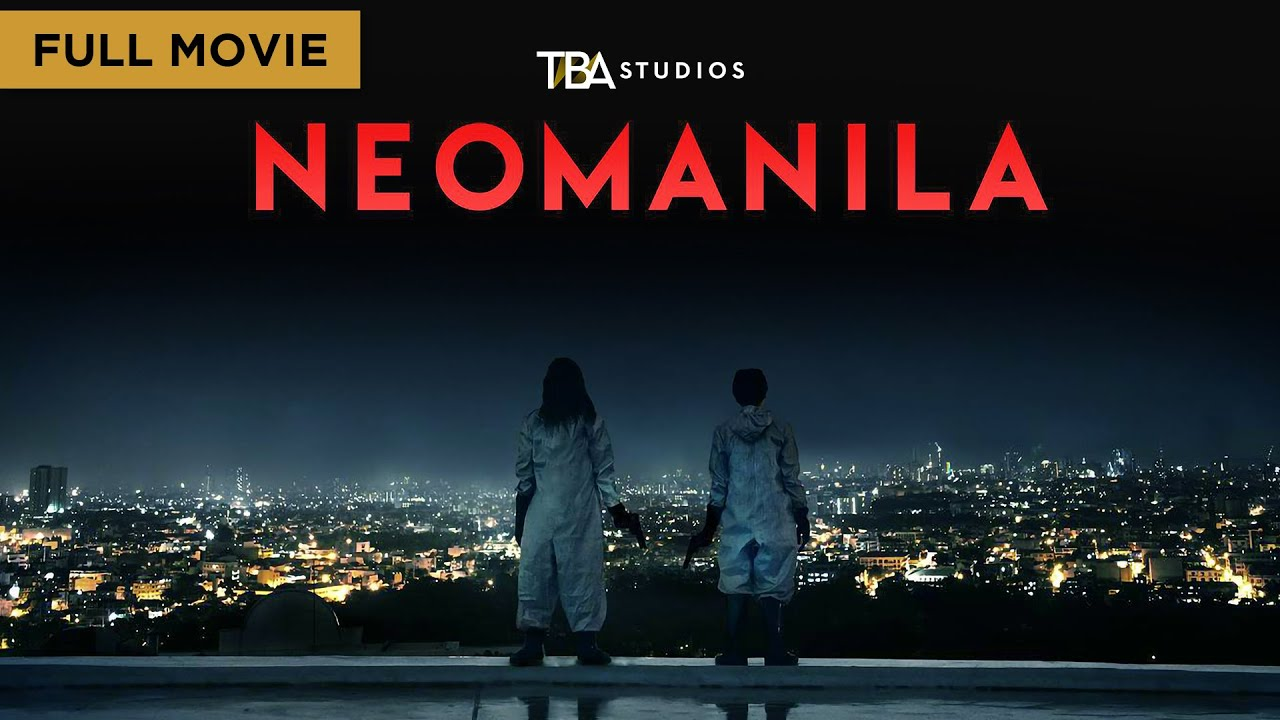 Neomanila - Full Movie | A Film by Mikhail Red | TBA Studios