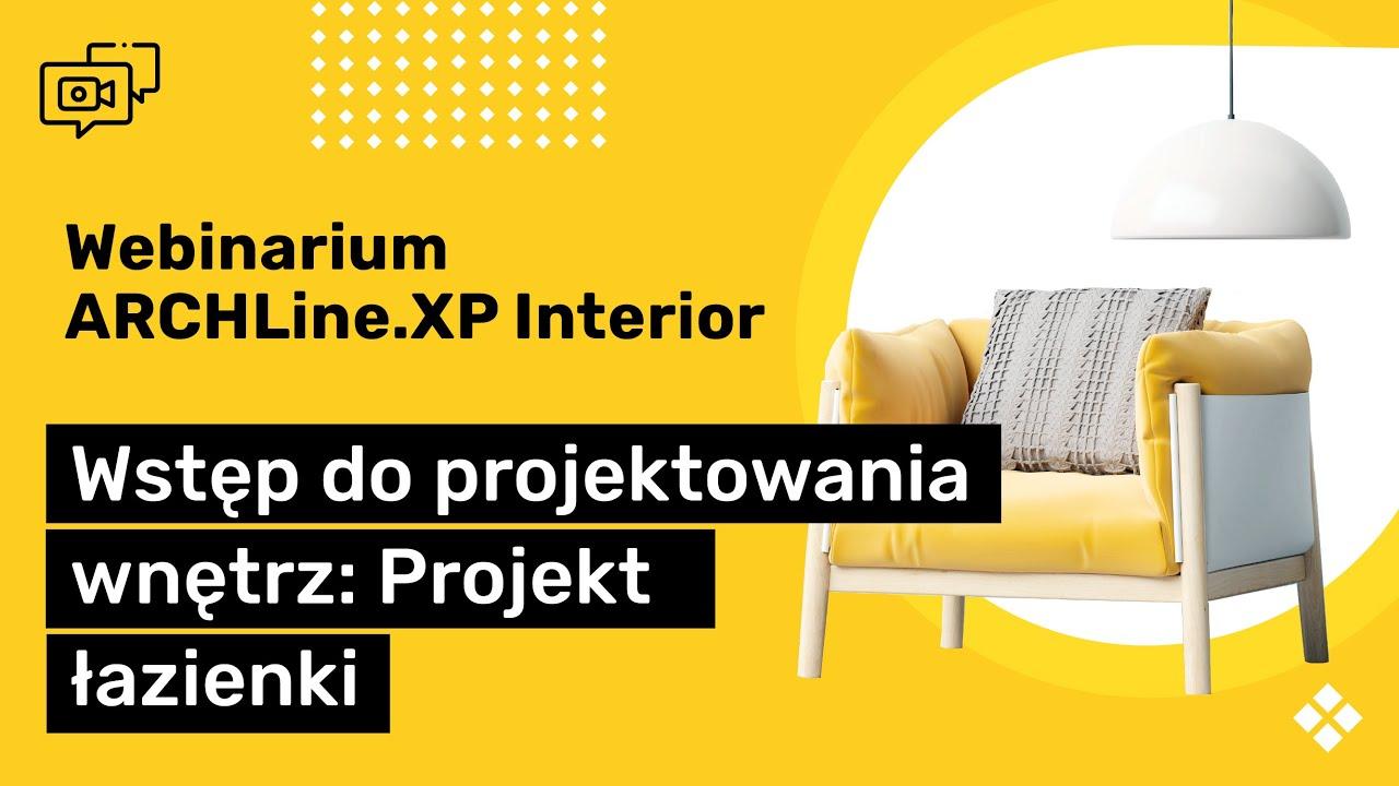 Wstęp Do Projektowania Wnętrz W Archline Xp Webinarium Nr 3 Projekt łazienki