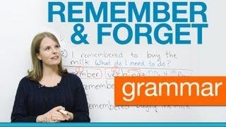 English Grammar - REMEMBER & FORGET - gerunds & infinitives