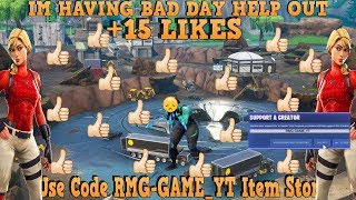 Having A BAD DAY in Fortnite +15 LIKES USE MY CODE (RMG-GAME_YT)
