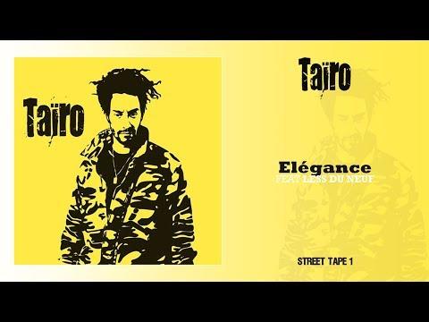 Taïro - Elégance feat. Less Du Neuf