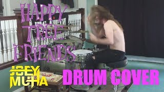 Happy Tree Friends Theme Song Drumming - JOEY MUHA