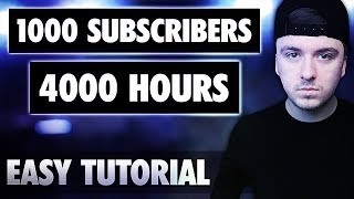 How To Get 1000 Subscribers & 4000 Watchtime Hours - 3 Easy Steps