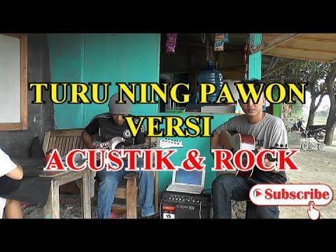 TURU NING PAWON VERSI ACUSTIK&ROCK