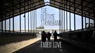 The Oldtime Stringband - Faded Love (Bob Wills/John Wills)