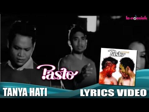 Pasto - Tanya Hati [Official Lyric Video]